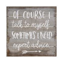 """Simply Said, INC Perfect Pallet Petites 8"""" Wood Sign - Of Course I Talk To Myself, Sometimes I Need Expert Advice"""