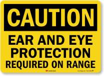 """Caution - Ear & Eye Protection Required on Range"" Label by SmartSign 