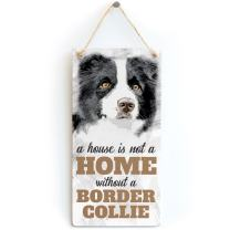 """Meijiafei A House is Not A Home Without A Border Collie - Dog Sign/Plaque for B&W Border Collie Gifts 10""""x5"""""""