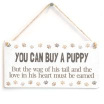 """Meijiafei You CAN Buy A Puppy But The Wag of his Tail and The Love in his Heart Must be Earned - Sweet Home Accessory Puppy Dog Gift Sign 10""""x5"""""""