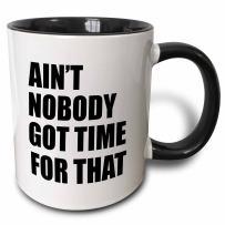 3dRose Aren't Nobody Got Time For That. Mug, 11 oz, Black