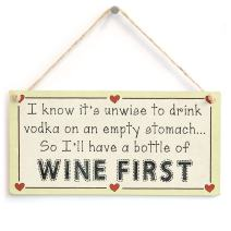 "Meijiafei I Know It's unwise to Drink Vodka on an Empty Stomach.So I'll Have a Bottle of Wine First - Funny Wine Sign 10""x5"""
