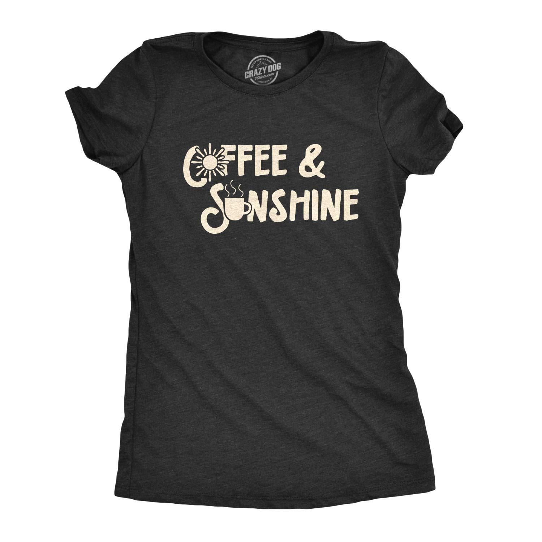 Crazy Dog T-Shirts Womens Coffee and Sunshine Tshirt Cute Tee for Ladies