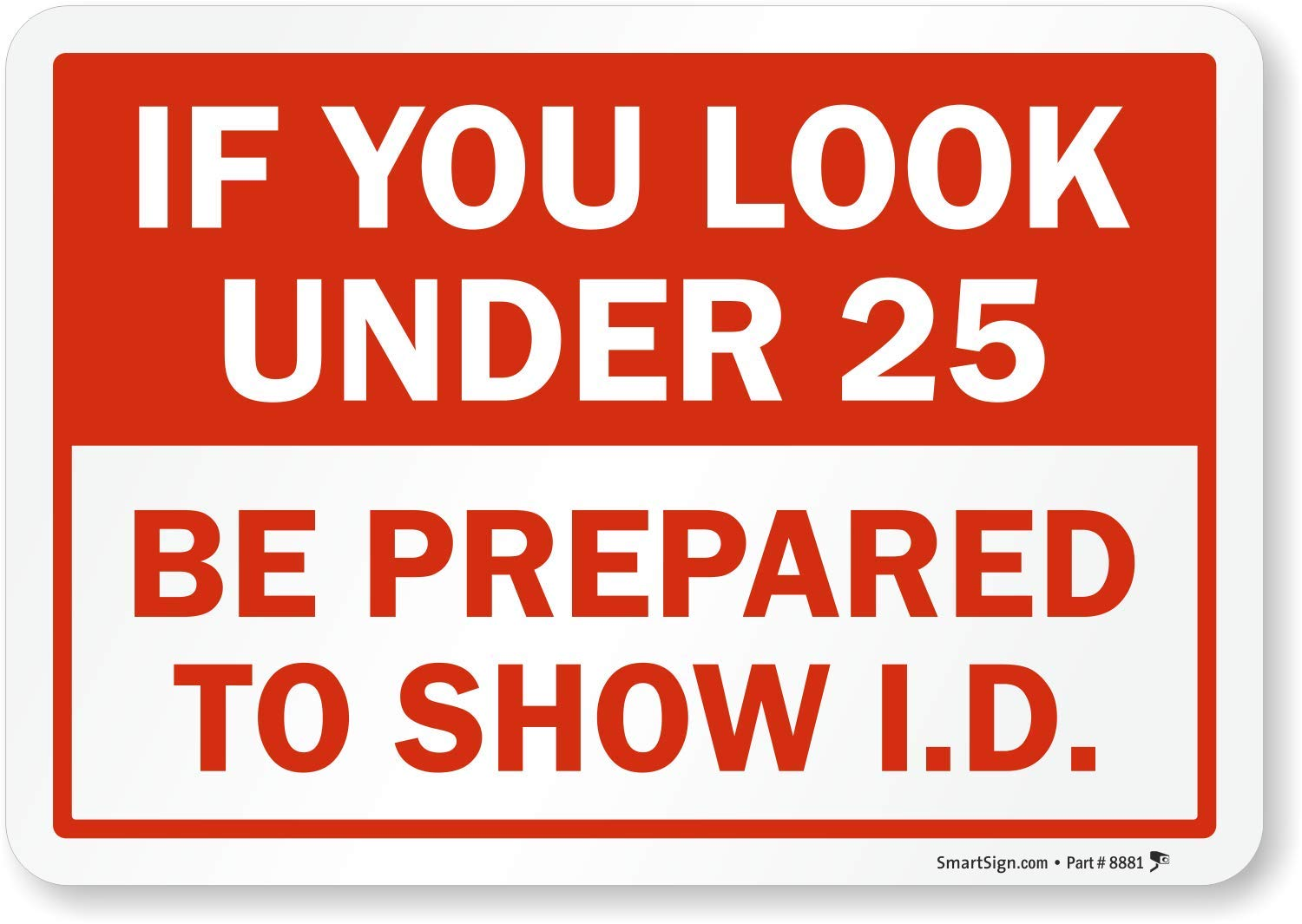 "SmartSign If You Look Under 25 - Be Prepared to Show I.D. Label | 7"" x 10"" Laminated Vinyl"