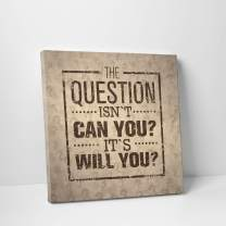 """CanvasChamp Wall Art, Inspirational & Motivational Canvas Print Decor for Schools, Libraries, Offices, Gyms, and More, with Phrase (The Question is not Can You? It's Will You?, 10"""" x 10"""")"""