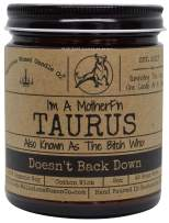 Malicious Women Candle Co - Taurus The Zodiac Bitch - Doesn't Back Down, Take A Hike (Fig, Cedar & Moss), All-Natural Organic Soy Candle, 9 oz