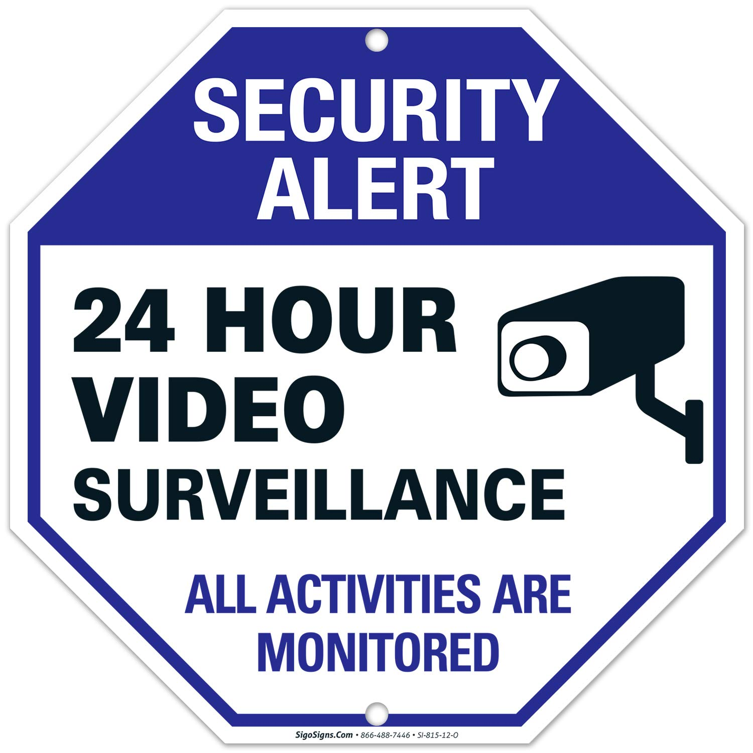 """Video Surveillance Sign - CCTV Security Alert - 24 Hour Surveilance All Activities Are Monitored Sign - Legend"""" Large 12 X 12 Octagon Rust Free 0.40 Aluminum Sign"""