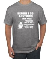 Wild Bobby Office Dwight Quote | Before I Do Anything | Mens Graphic T-Shirt