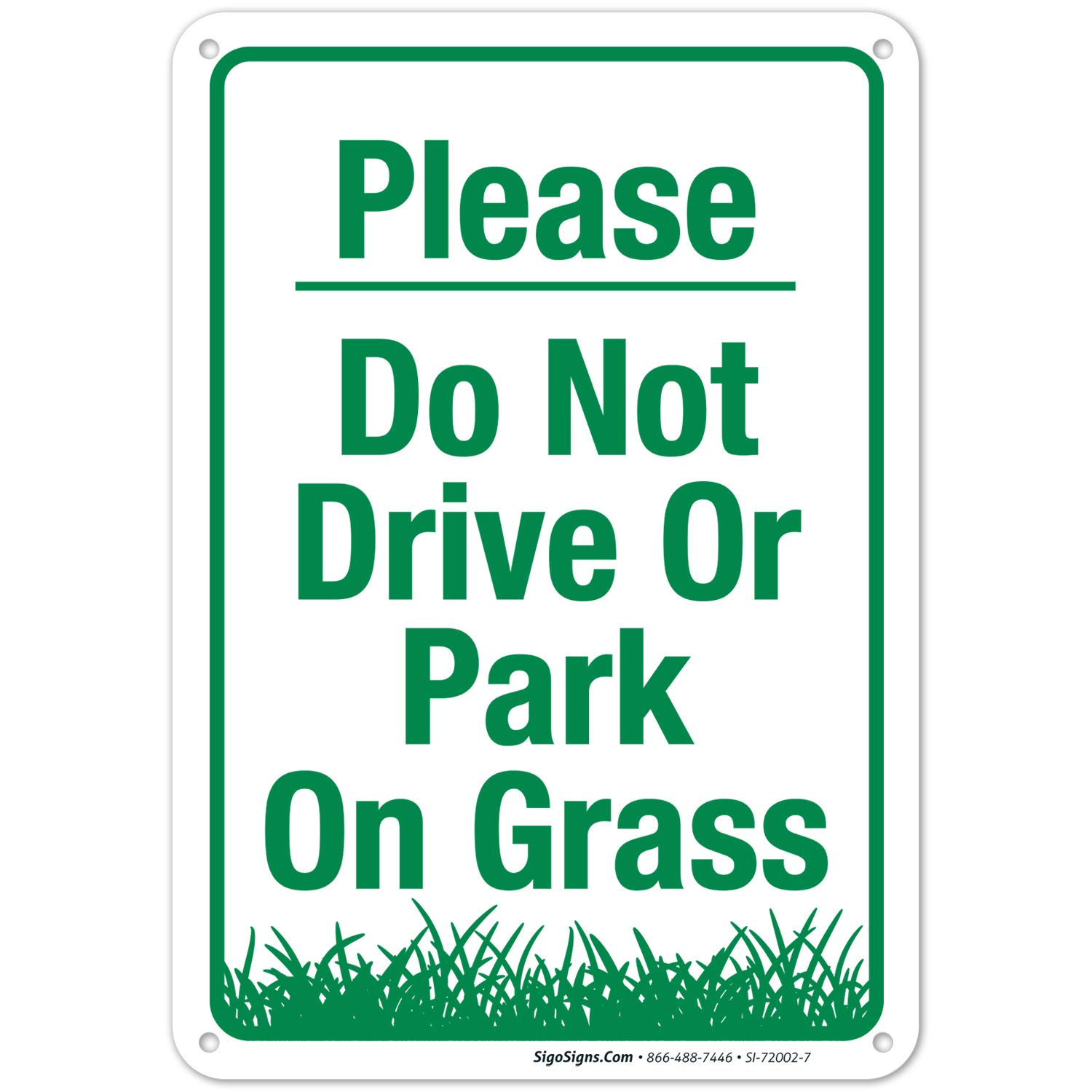Do Not Park On Grass Sign, Please Do Not Drive Or Park On Grass Sign, 10x7 Rust Free Aluminum, Weather/Fade Resistant, Easy Mounting, Indoor/Outdoor Use, Made in USA by SIGO SIGNS