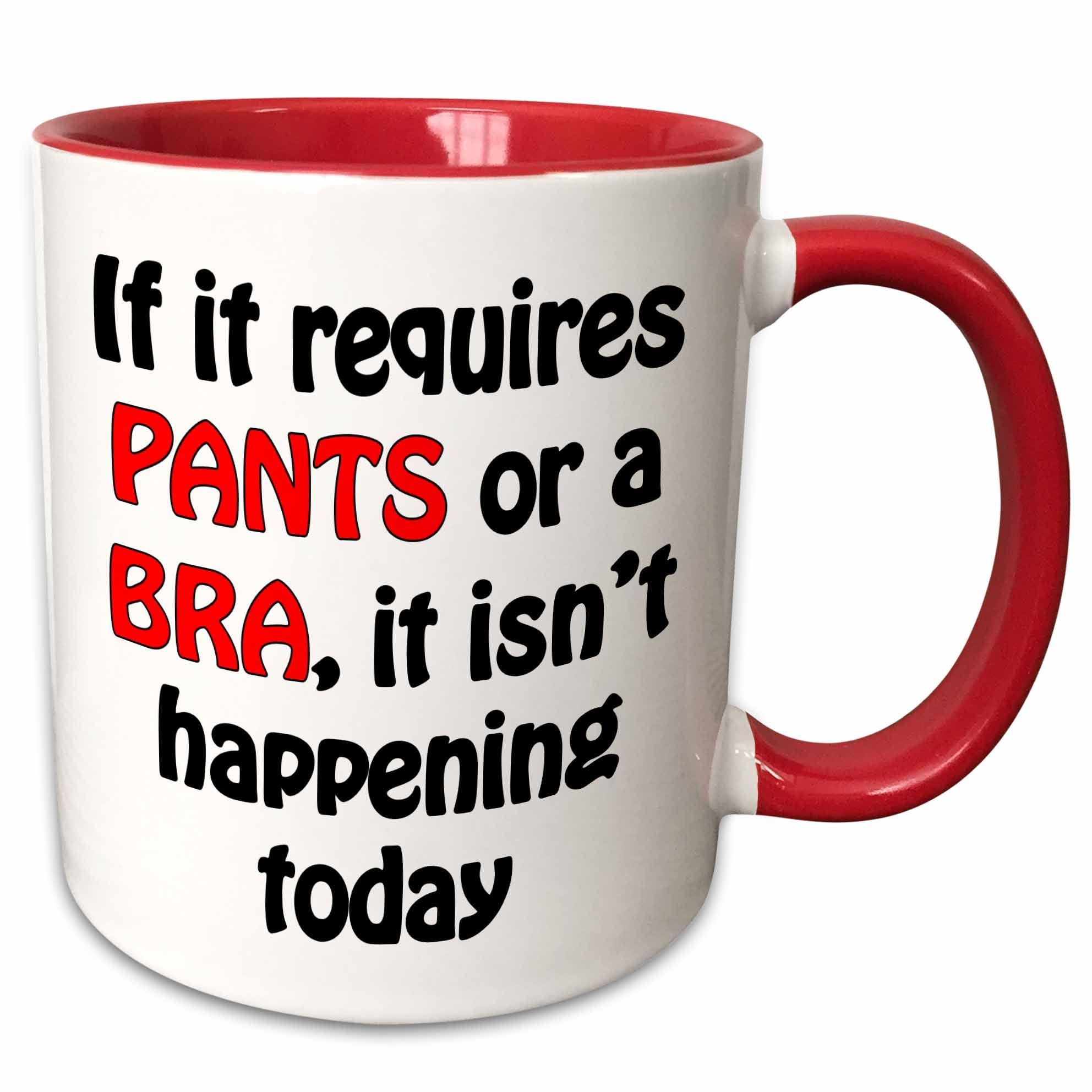 "3dRose 212368_5""If It Requires Pants Or A Bra, Black Ceramic Mug, 11 oz, Red/White"