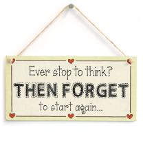 "Meijiafei Ever Stop to Think Then Forget to Start Again. - Funny Memory Love Heart Sign 10"" x 5"""