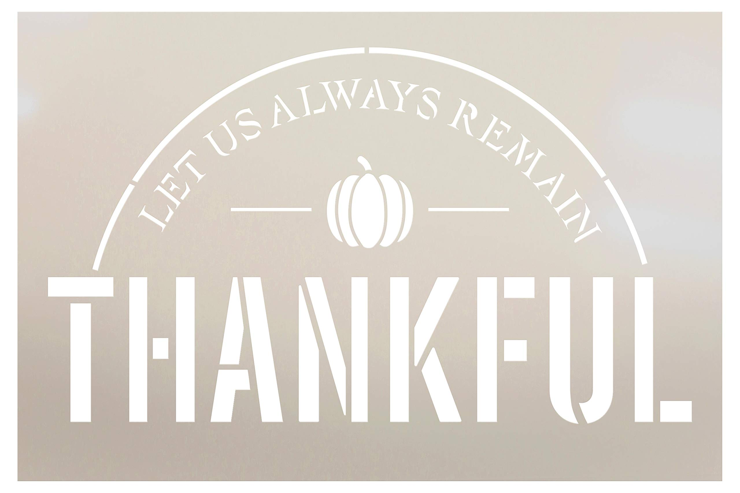 """Let Us Always Remain Thankful Stencil by StudioR12   Simple Script   Wood Signs   Word Art Reusable   Family Dining Room   Painting Chalk Mixed Multi-Media   DIY Home - Choose Size (6"""" x 9"""")"""