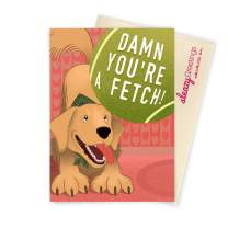 Sleazy Greetings Funny Birthday Card From The Dog, Golden Retriever Anniversary, Valentine's Day Card | You're A Fetch Dog Card