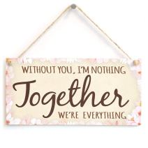 """Meijiafei Without You I'm Nothing Together We're Everything - Romantic Flowery Sign Plaque 10"""" X 5"""""""