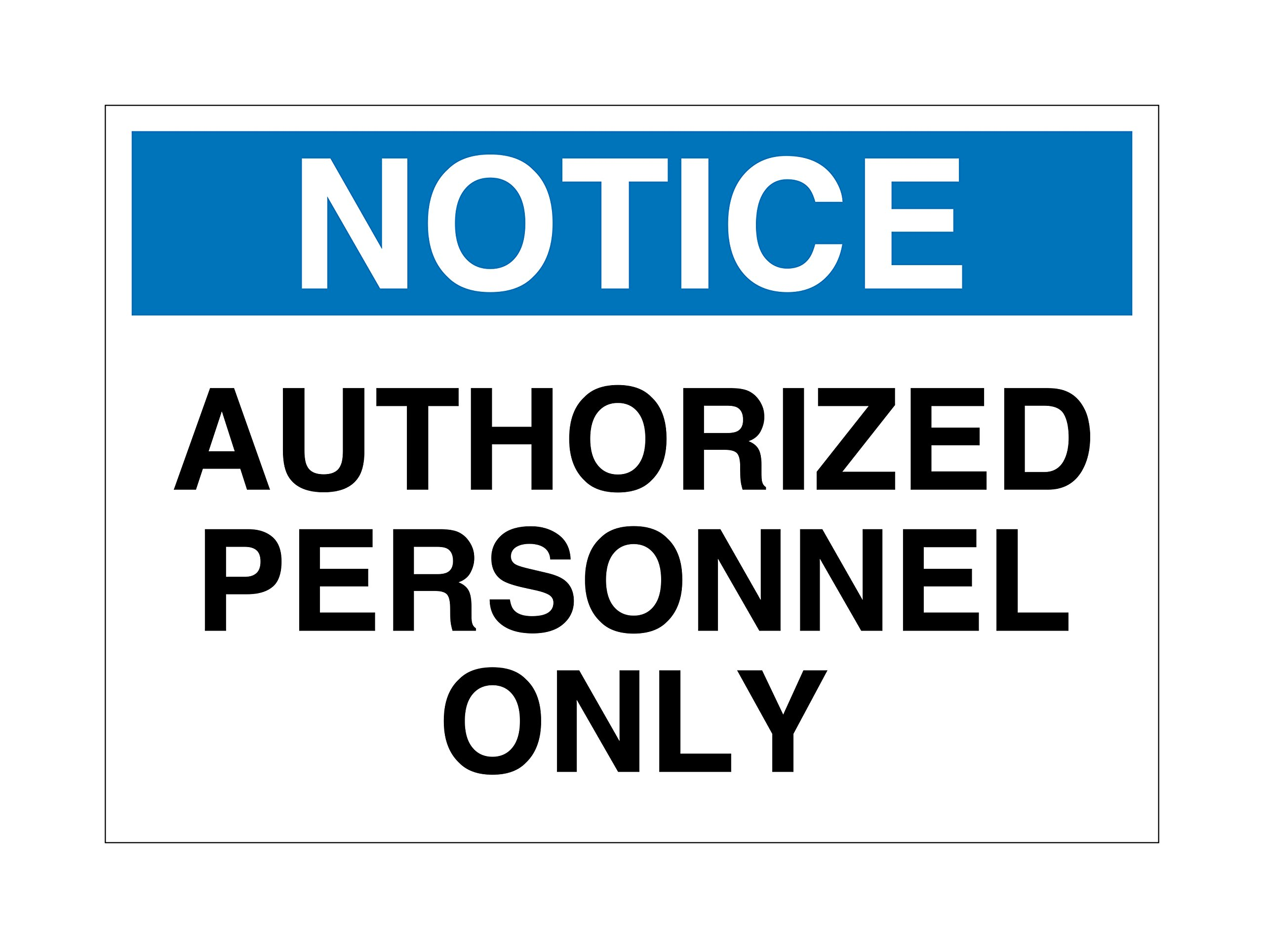"""Supply360 Vinyl Adhesive Workplace Notice Authorized Personnel ONLY Sign- 7"""" x 10"""", White/Blue/Black, Proudly Made in The USA, Great Resistance to Water and Most Chemicals"""