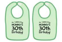 Baby Gifts for All I'm Celebrating My Mommy's 30th Birthday Baby Bib