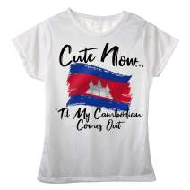 Cute Now Ladies Cambodia T-Shirt Til My Cambodian Comes Out Womens White Short Sleeve Shirt Flag S-XXL