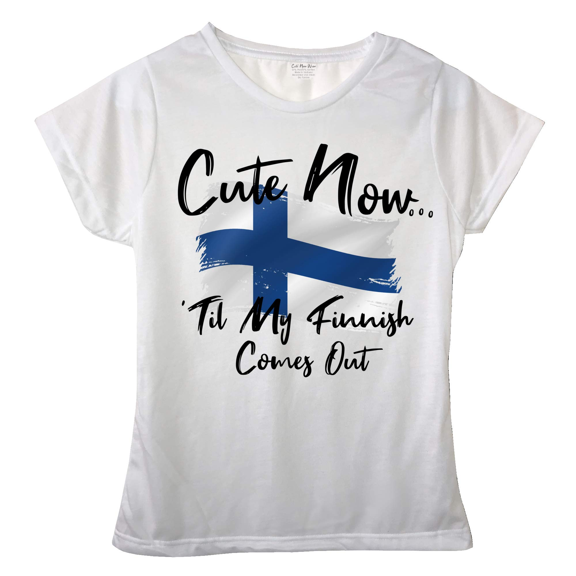 Cute Now Ladies Finland T-Shirt Til My Finnish Comes Out Womens White Short Sleeve Shirt Flag S-XXL