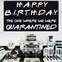 """Friends TV Show Happy Birthday Banner - The One Where We Were Quarantined Sign for Quarantine Birthday Decoration - Friends Themed Party Backdrop Supplies Social Distancing Decor - Large 70""""x40"""""""