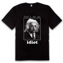 Vice51 Albert Einstein Shirt Don't Be an Idiot Funny Einstein Think Blk T-Shirt