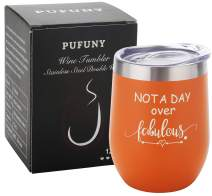 Pufuny Not a Day Over Fabulous Wine Tumbler,Birthday Wine Glass,Perfect Birthday,Wedding,Christmas,Mother's Day,Friend Gifts for Women 12 Oz Orange