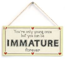 """Meijiafei You're only Young Once but You can be Immature Forever - 40th 50th 60th Birthday Sign 10"""" x 5"""""""