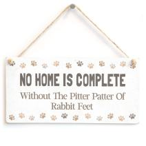 Meijiafei NO HOME IS COMPLETE Without The Pitter Patter of Rabbit Feet - Cute Fun Rabbit Home Accessory Gift Sign
