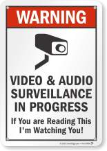 """SmartSign""""Warning - Video & Audio Surveillance in Progress, If You are Reading This I'm Watching You!"""" Sign   7"""" x 10"""" Plastic"""
