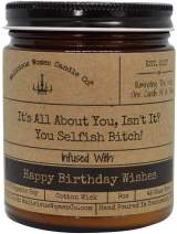 Malicious Women Candle Co - It's All About You Isn't It? You Selfish Bitch!, Pink Champagne (Raspberry & Champagne) Infused with Happy Birthday Wishes!, All-Natural Organic Soy Candle, 9 oz