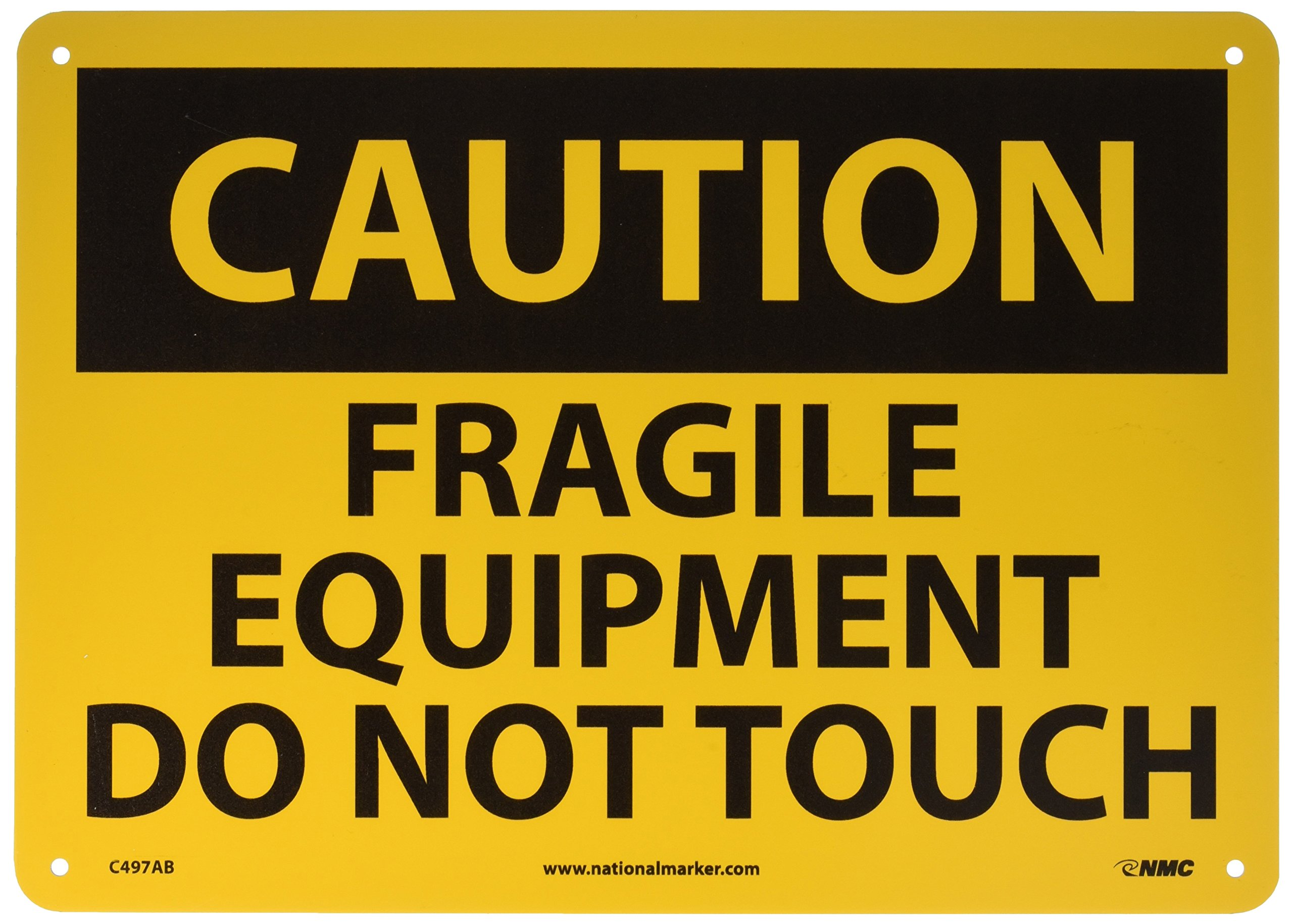 "NMC C497AB OSHA Sign, Legend ""CAUTION - FRAGILE EQUIPMENT DO NOT TOUCH"", 14"" Length x 10"" Height, Aluminum, Black on Yellow"