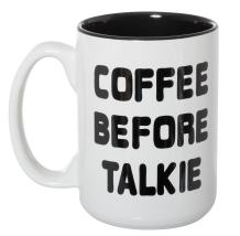 Coffee Before Talkie - 15 oz Funny Deluxe Large Double-Sided Mug (White)