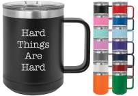 Hard Things Are Hard - Losta Laughs Funny 15oz Powder Coated Mug with Lid (Red)