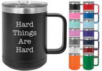 Hard Things Are Hard - Losta Laughs Funny 15oz Powder Coated Mug with Lid (Grey)