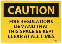 NMC C490AB CAUTION - FIRE REGULATIONS DEMAND THAT THIS SPACE BE KEPT CLEAR AT ALL TIMES - 14 in. x 10 in. Aluminum Caution Signage