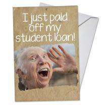 Student Loan Paid - Humorous Happy Graduation Greeting Card with Envelope (4.63 x 6.75 inch) - Funny College Grad Congratulations Note Card - Graduate Appreciation Stationery C3449GDG