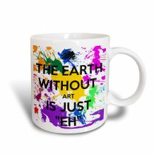 3dRose 159623_5 The Earth Without Art Is Just Eh Mug, 11 oz, Red