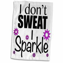 """3D Rose I Don't Sweat I Sparkle Pink TWL_171953_1 Towel, 15"""" x 22"""""""
