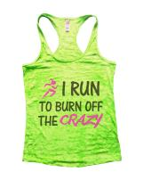 Funny Threadz I Run to Burn Off The Crazy Tank Top Womens Running Workout Gym