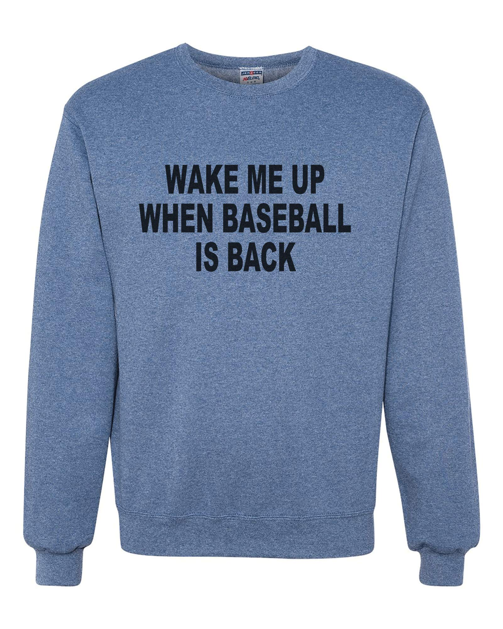 7 ate 9 Apparel Unisex Adult Wake Me When Baseball is Back Quarantine Blue Sweatshirt