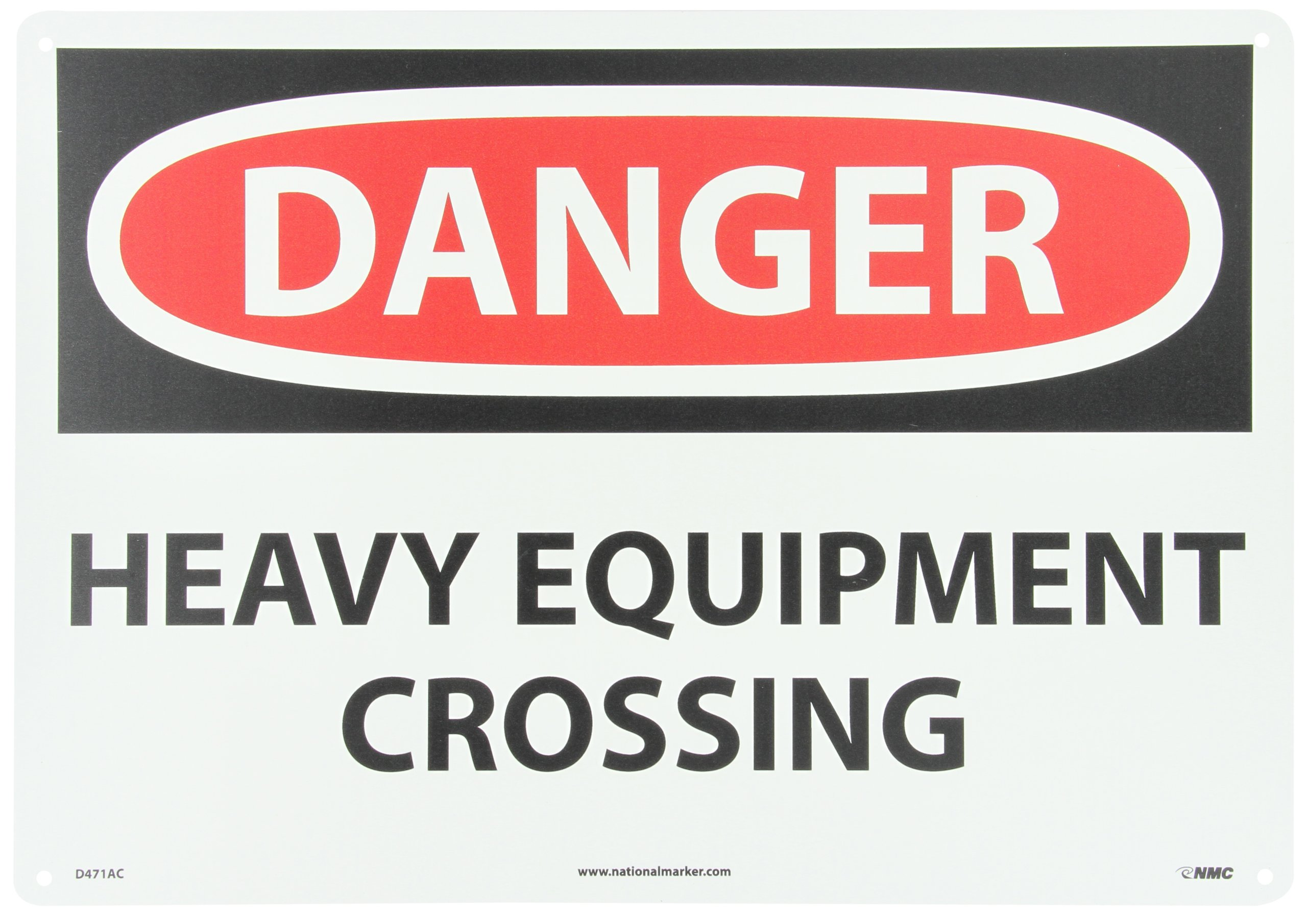 "NMC D471AC OSHA Sign, Legend ""DANGER - HEAVY EQUIPMENT CROSSING"", 20"" Length x 14"" Height, 0.040 Aluminum, Black/Red on White"