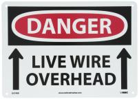 "NMC D579RB OSHA Sign, Legend ""DANGER - LIVE WIRE OVERHEAD"" with UP ARROW Graphic, 14"" Length x 10"" Height, Rigid Plastic, Black/Red on White"