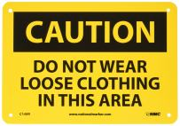 """NMC C148R OSHA Sign, Legend """"CAUTION - DO NOT WEAR LOOSE CLOTHING IN THIS AREA"""", 10"""" Length x 7"""" Height, Rigid Plastic, Black on Yellow"""