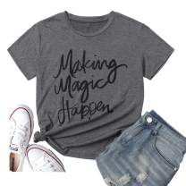 Hellopopgo Women's Making Magic Happen Casual Short Sleeve Summer Graphic Funny T Shirts Tops Tees