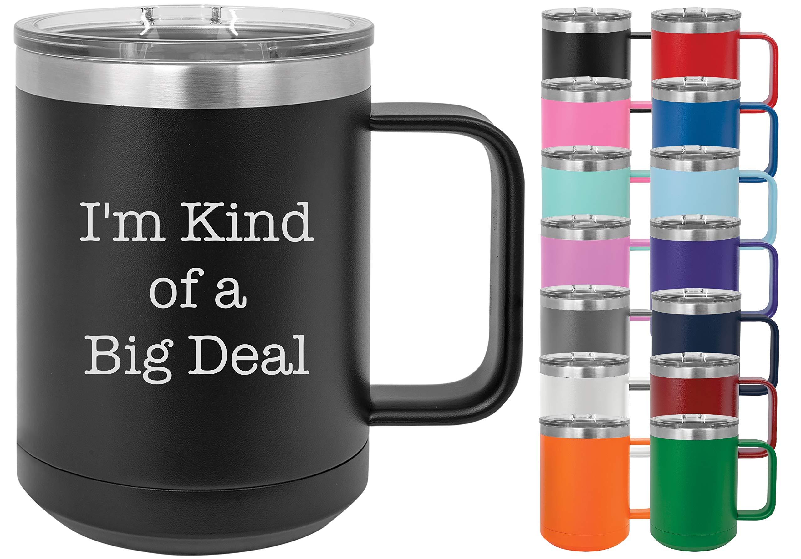 I'm Kind Of A Big Deal - Losta Laughs Funny 15oz Powder Coated Mug with Lid (Black)