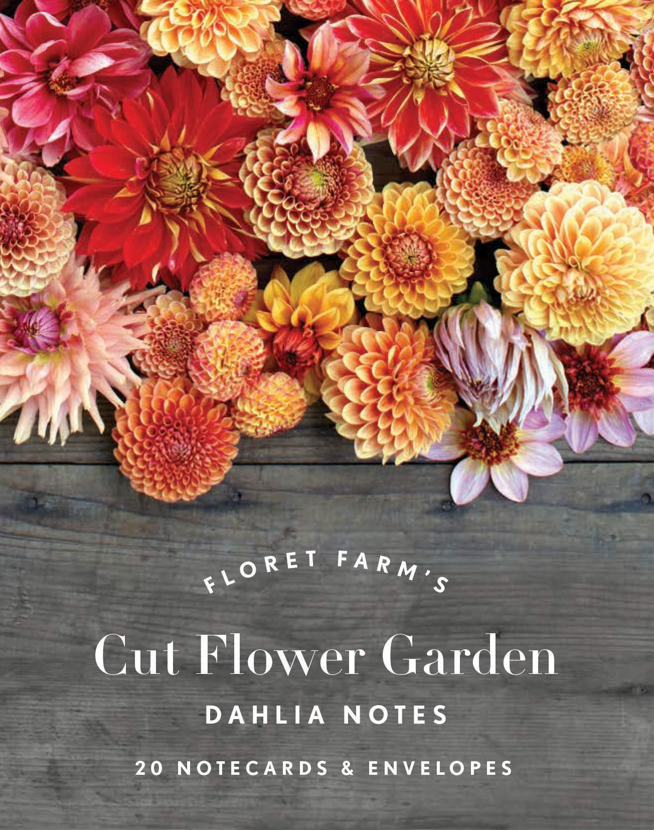 Floret Farm's Cut Flower Garden: Dahlia Notes: 20 Notecards & Envelopes (Floral Stationery, Flower Themed Blank Notecards)