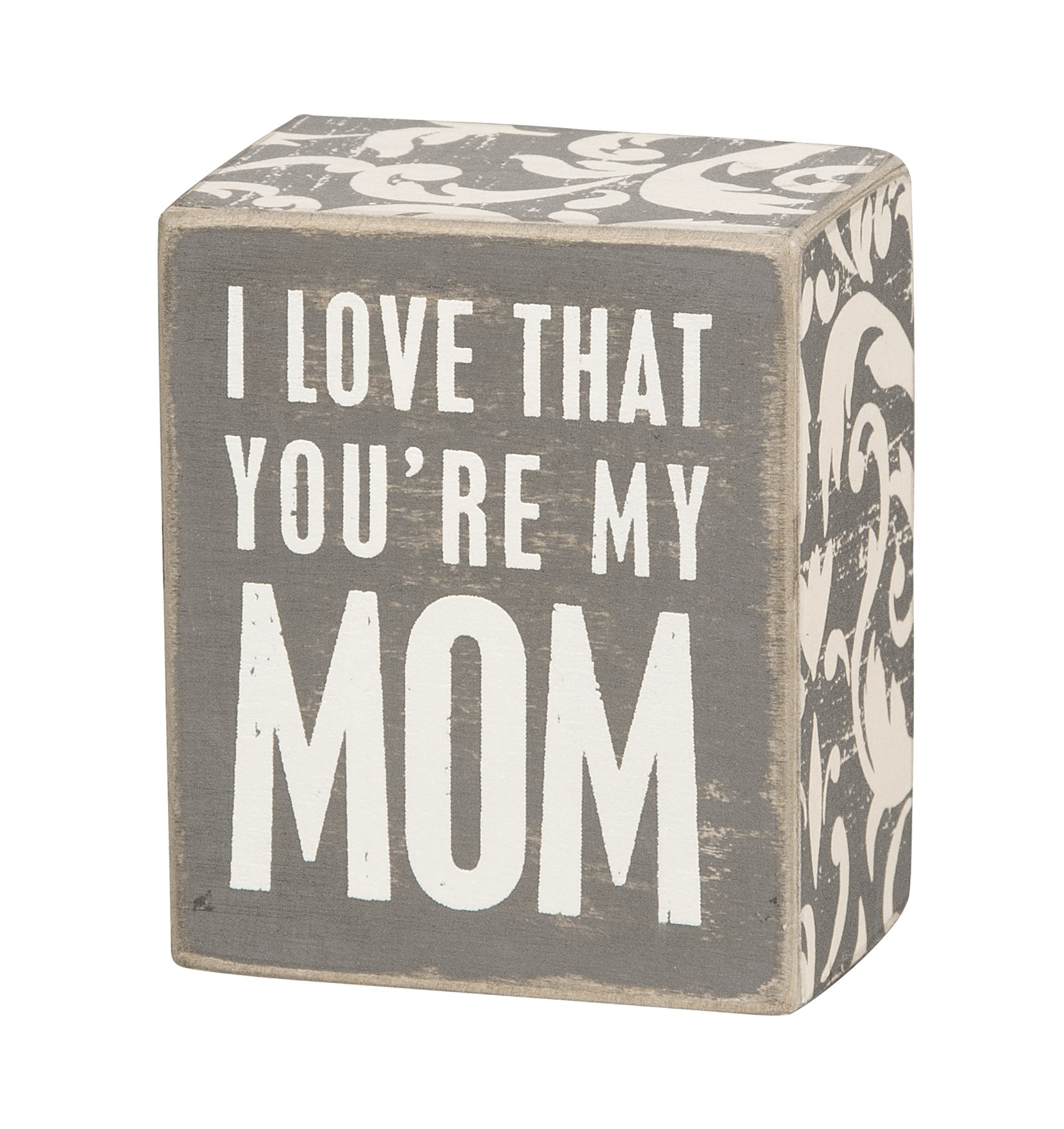 Primitives by Kathy Family, Box Sign, Floral - I Love That You're My Mom