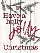 P. Graham Dunn Have A Holly Jolly Christmas Rosy Red 8 x 6 Pine Wood Christmas Pallet Sign