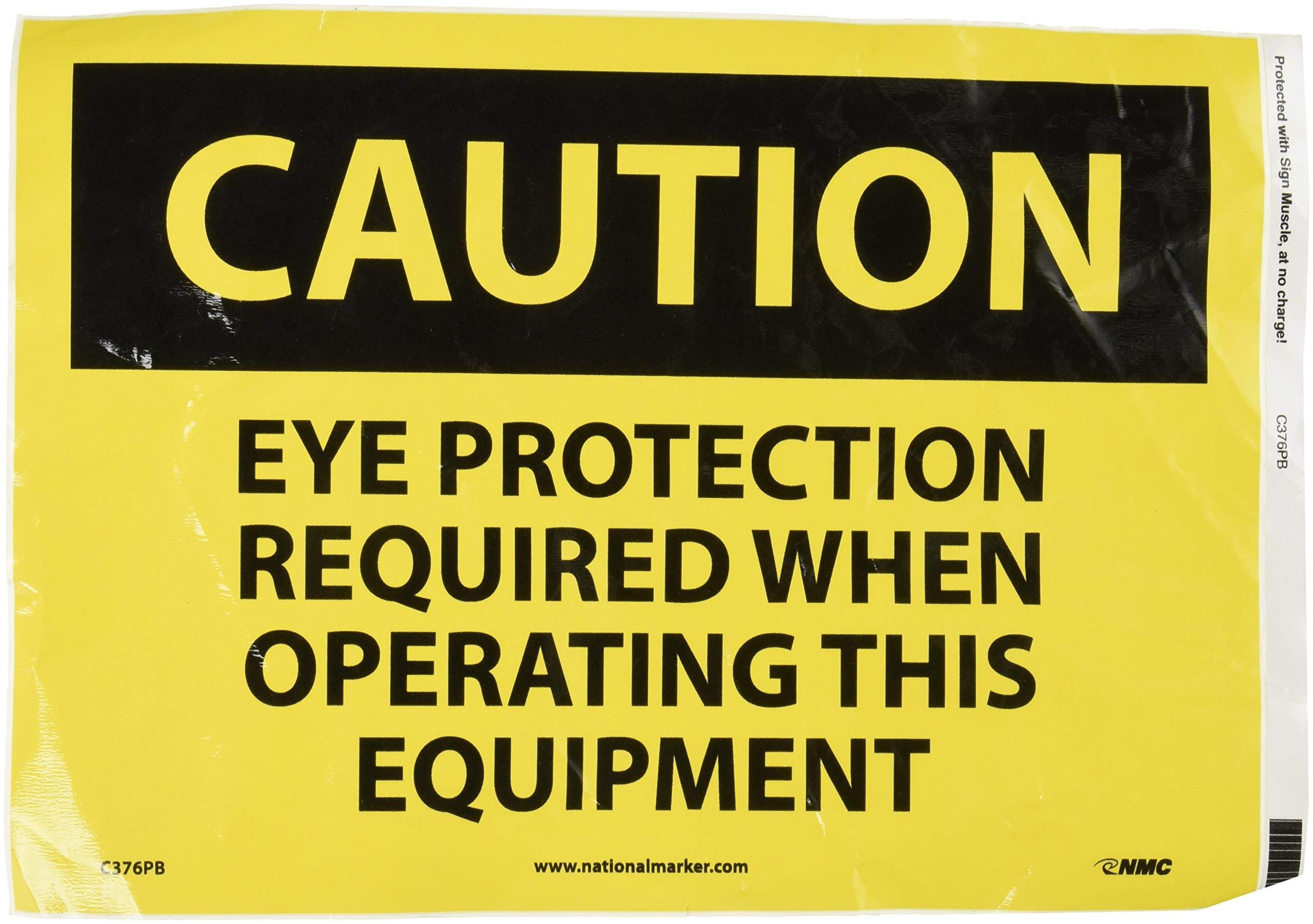 "NMC C376PB OSHA Sign, Legend ""CAUTION - EYE PROTECTION REQUIRED WHEN OPERATING THIS EQUIPMENT"", 14"" Length x 10"" Height, Pressure Sensitive Adhesive Vinyl, Black on Yellow"