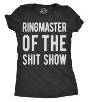 Womens Ringmaster of The Shitshow T Shirt Funny Cute Sassy Sarcastic Tee Ladies