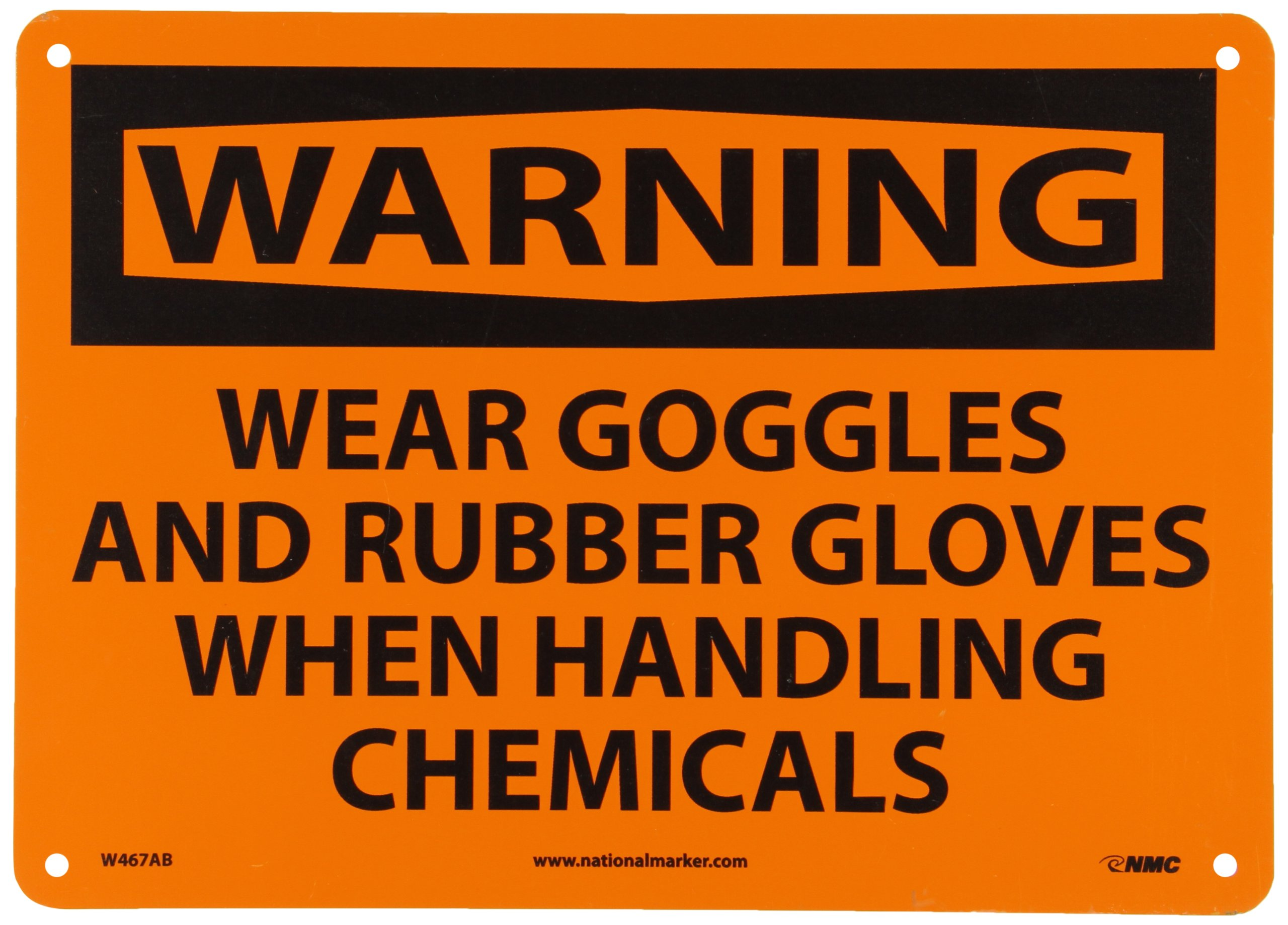 NMC W467AB WARNING - WEAR GOGGLES AND RUBBER GLOVES WHEN HANDLING CHEMICALS Sign - 14 in. x 10 in. Aluminum Lab Warning Signage with Black on Orange